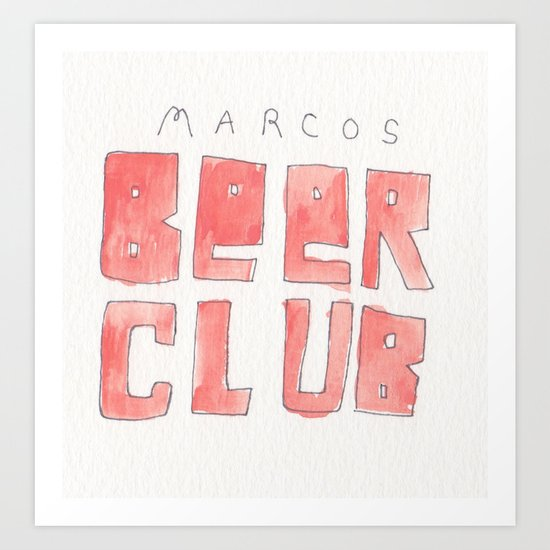 MARCOS BEER CLUB Art Print