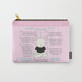 INSTRUCTIONS TO MEDITATE Carry-All Pouch
