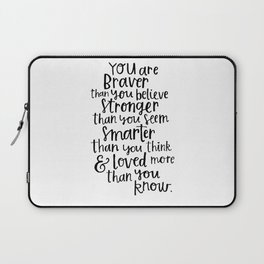 Braver, Stronger, Smarter and Loved Laptop Sleeve