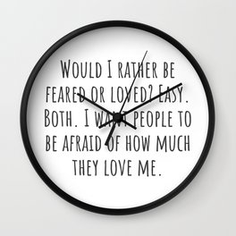 Feared or Loved Wall Clock
