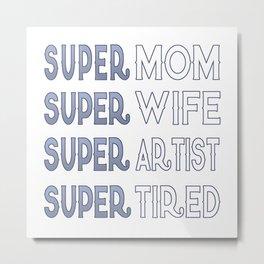Super Artist Mom Metal Print