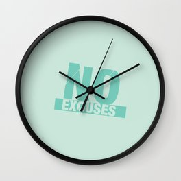No Excuses - Mint Wall Clock