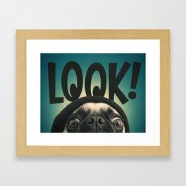 LOOK it's Lola the pug Framed Art Print