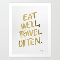 eat Art Prints featuring Eat Well Travel Often on Gold by Cat Coquillette