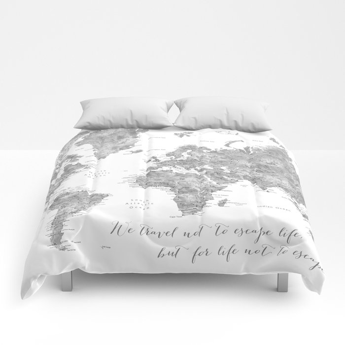 We travel not to escape life grayscale world map Comforters by blursbyaishop