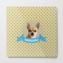 Chihuahua Superstar Metal Print