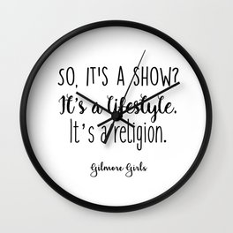 Gilmore Girls - So it's a show Wall Clock