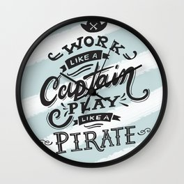 Work like a Captain Play like a Pirate Wall Clock