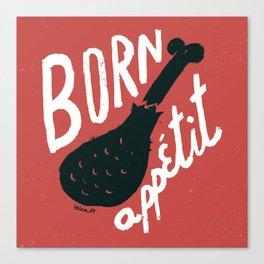 Born appétit Canvas Print