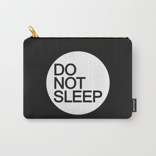 Do Not Sleep Carry-All Pouch
