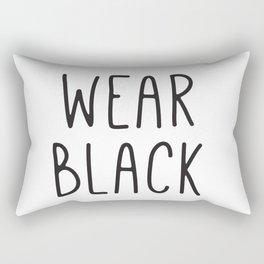 Wear Black, Fashion Prints, Typography Wall Art, Fashion Art Prints, Gift Ideas Rectangular Pillow