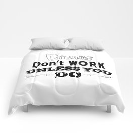 """""""Dreams don't work unless you do"""" Comforters"""