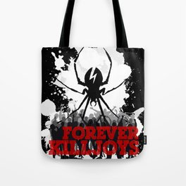 Forever Killjoys Tote Bag
