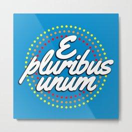 E pluribus unum Metal Print