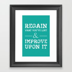 Regain What You've Lost Framed Art Print