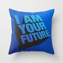 I am Your Future! Throw Pillow