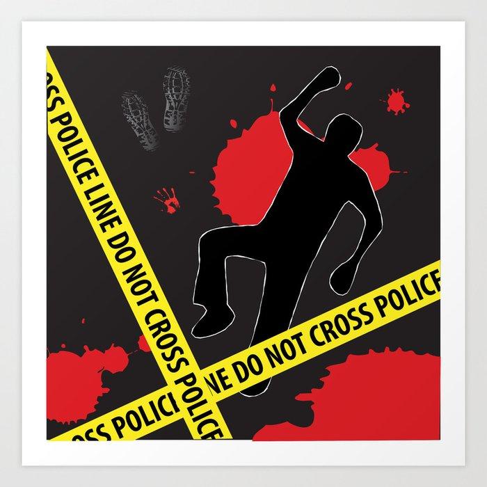 Crime Scene Design Police Line Do Not Cross Art Print By Konstantkaos