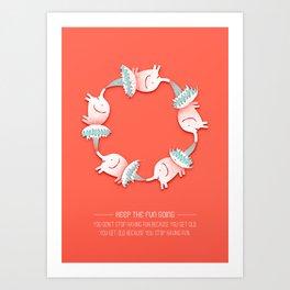 Keep The Fun Going Quote Print Art Print