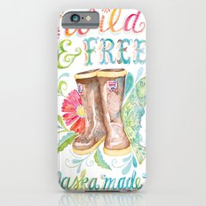 Wild and Free, Alaska Made Me Slim Case iPhone 6s