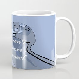 When You Can't Stand Any More ...  Kneel Coffee Mug