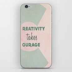 Creativity Takes Courage! iPhone & iPod Skin