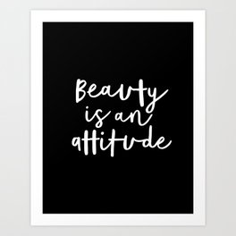 Beauty is an Attitude black and white monochrome typography poster design home wall bedroom decor Art Print