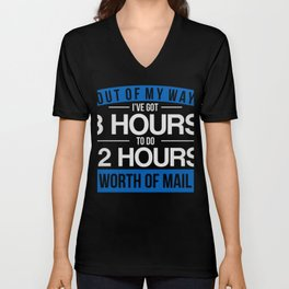 I've Got 8 Hours To Do 12 Hours Postal Worker Tee Unisex V-Neck