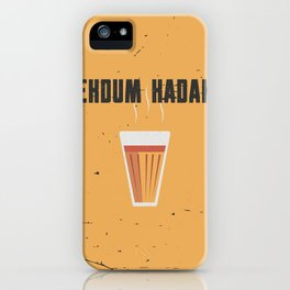 Funny Hot Chai Quote iPhone Case