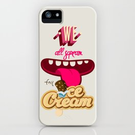 We All Scream For Ice Cream iPhone Case