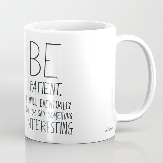 Be patient. Mug