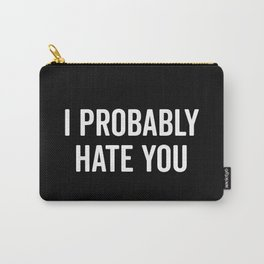 Hate You Funny Quote Carry-All Pouch