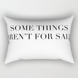 Some things aren't for sale Rectangular Pillow