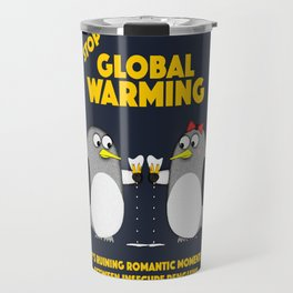 Global warming is ruining romantic moments Travel Mug