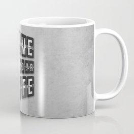 Time of Your Life Coffee Mug