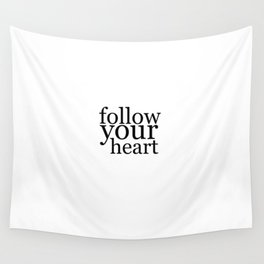 follow your heart Wall Tapestry