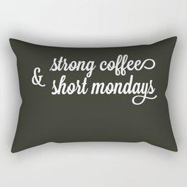 Short Mondays & Strong Coffee Rectangular Pillow