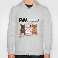 FWA by Frenchie Love Hoody
