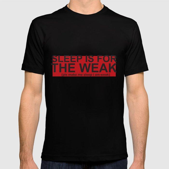 dfa23e12b Sleep is for the weak T-shirt by dart | Society6
