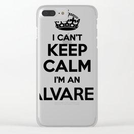 I cant keep calm I am an ALVAREZ Clear iPhone Case