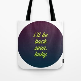 HASTA LA VISTA BABY Tote Bag