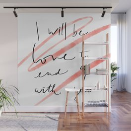i will be love to end up with you Wall Mural