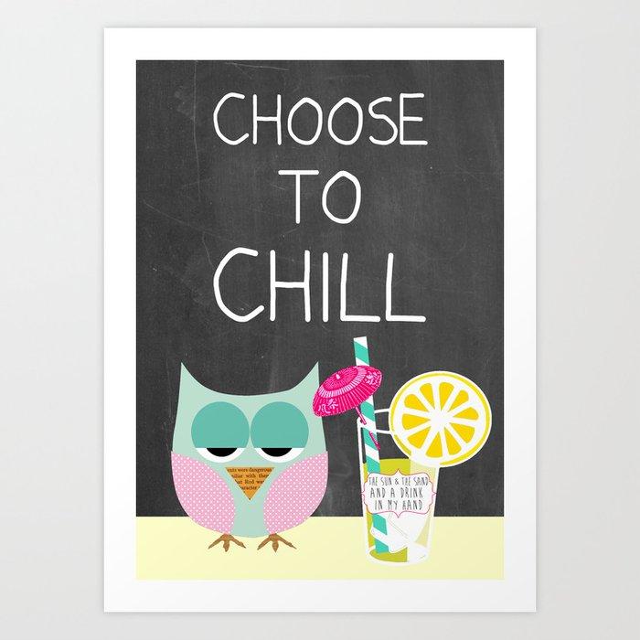Choose to chill owl Art Print