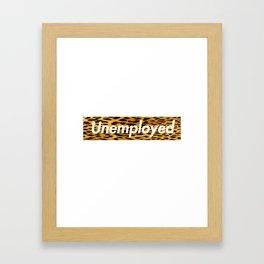Unemployed Framed Art Print