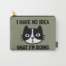 I Have No Idea What I'm Doing   Funny Black and White Cat Carry-All Pouch
