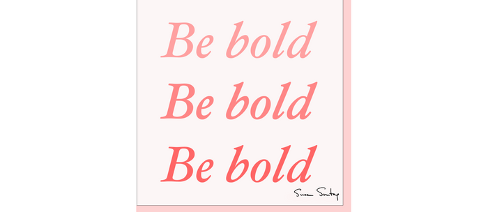 Be bold Be bold Be bold - Susan Sontag Coffee Mug