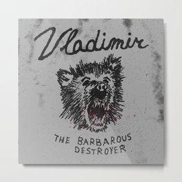 Vlad the Barbarous Destroyer Metal Print