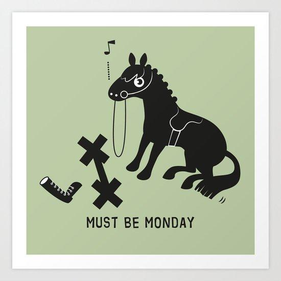 Must Be Monday, Horse Art Print