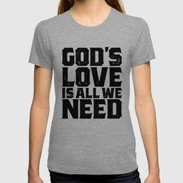 God's Love is All We Need God Tee   Christian  T-shirt