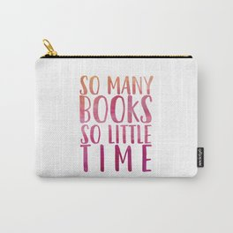 So many books so little time - Pink Carry-All Pouch