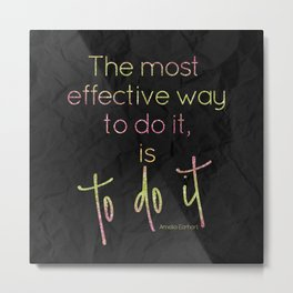 The most effective way to do it, is to do it - GRL PWR Collection Metal Print